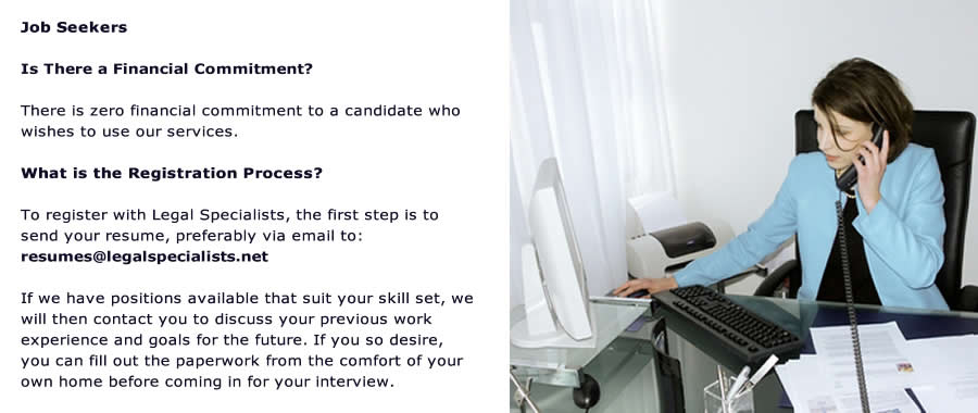 Job Seekers Register with legal Specialists the first step is to send us your resume.